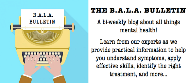 BALA Bulletin - A blog on all things mental health!